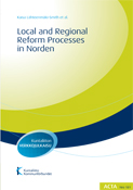 Local and Regional Reform Processes in Norden. Acta Nr. 181